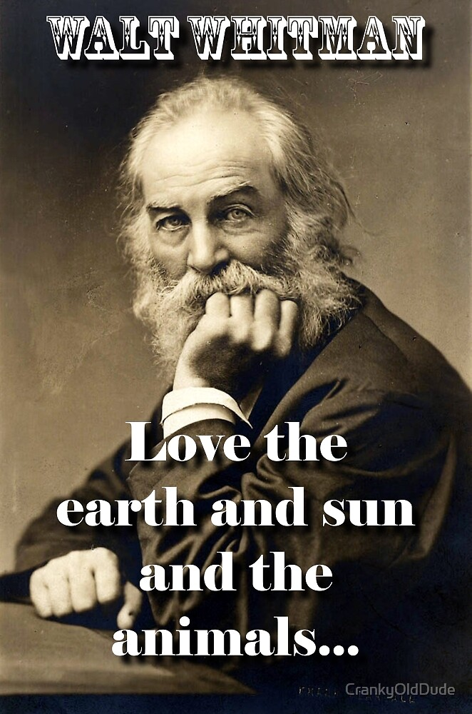 Love The Earth And Sun - Whitman by CrankyOldDude