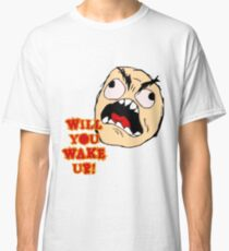 Will You Wake Up from Hells Kitchen Classic T-Shirt