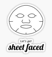Let's Get Sheet Faced Sticker