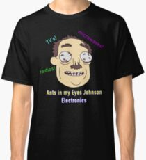 Ants In My Eyes Johnson II Classic T-Shirt