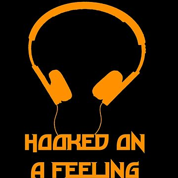 Hooked On A Feeling by itsalsosabyo