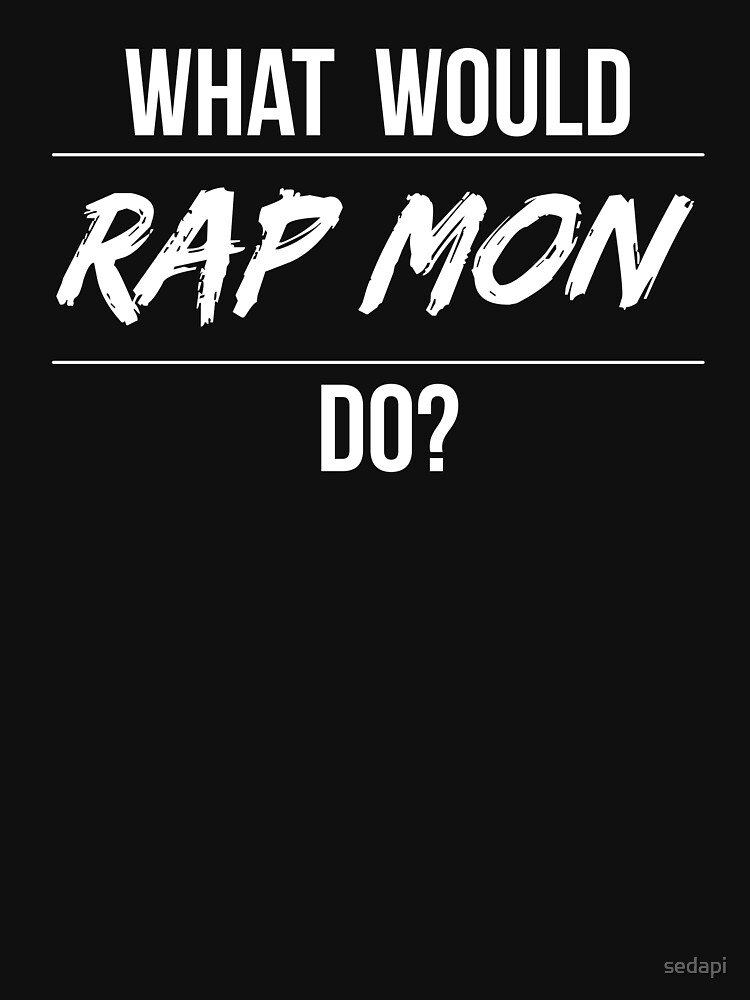 What Would Rap Mon Do? by sedapi