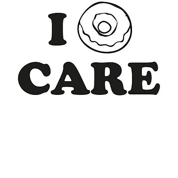 I Donut Care by DesignFactoryD
