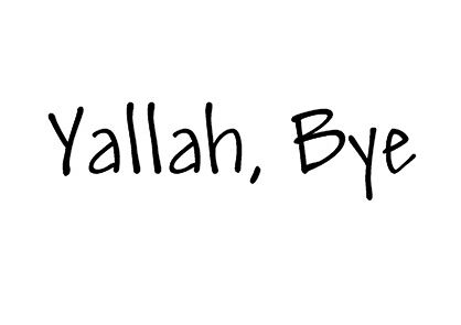 Yallah, Bye by sarahheiger