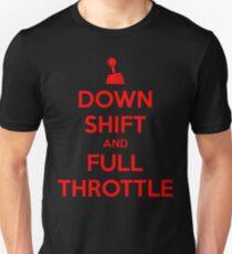 Down Shift and Full Throttle (6) Unisex T-Shirt