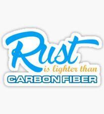 Rust is lighter than carbon fiber (7) Sticker