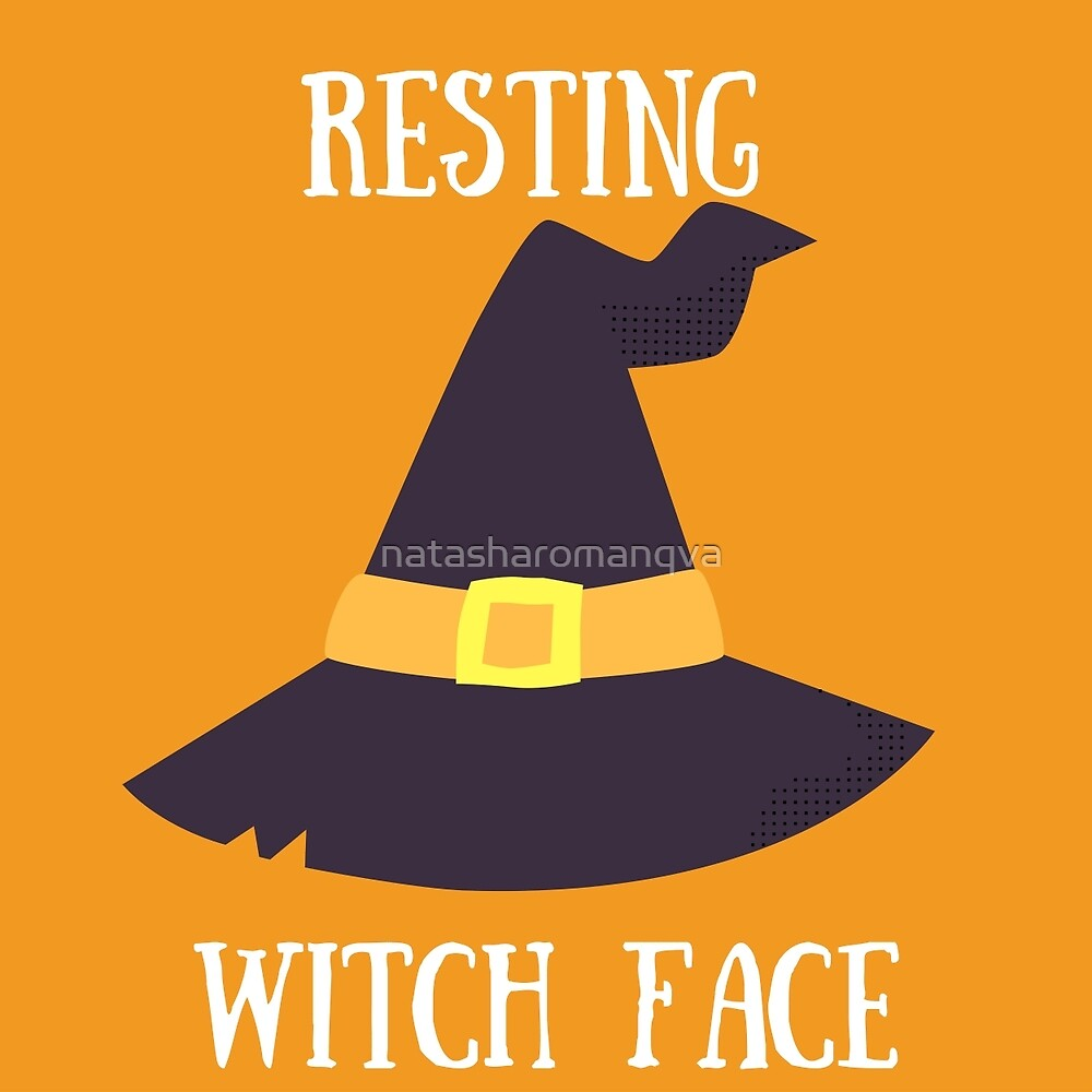 Resting Witch Face by natasharomanqva