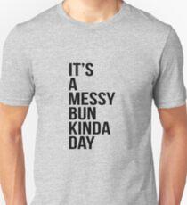 It's a messy bun kinda day Slim Fit T-Shirt