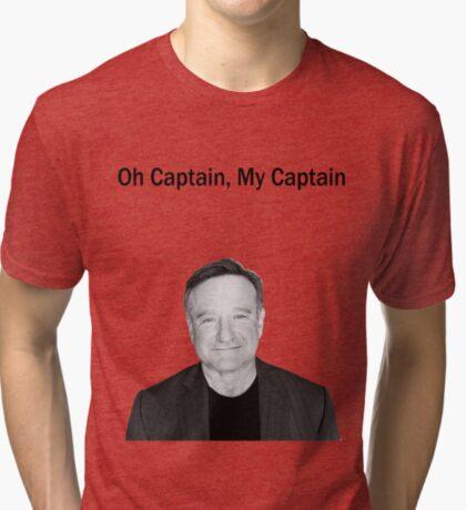Oh Captain, My Captain - Robin Williams Tri-blend T-Shirt
