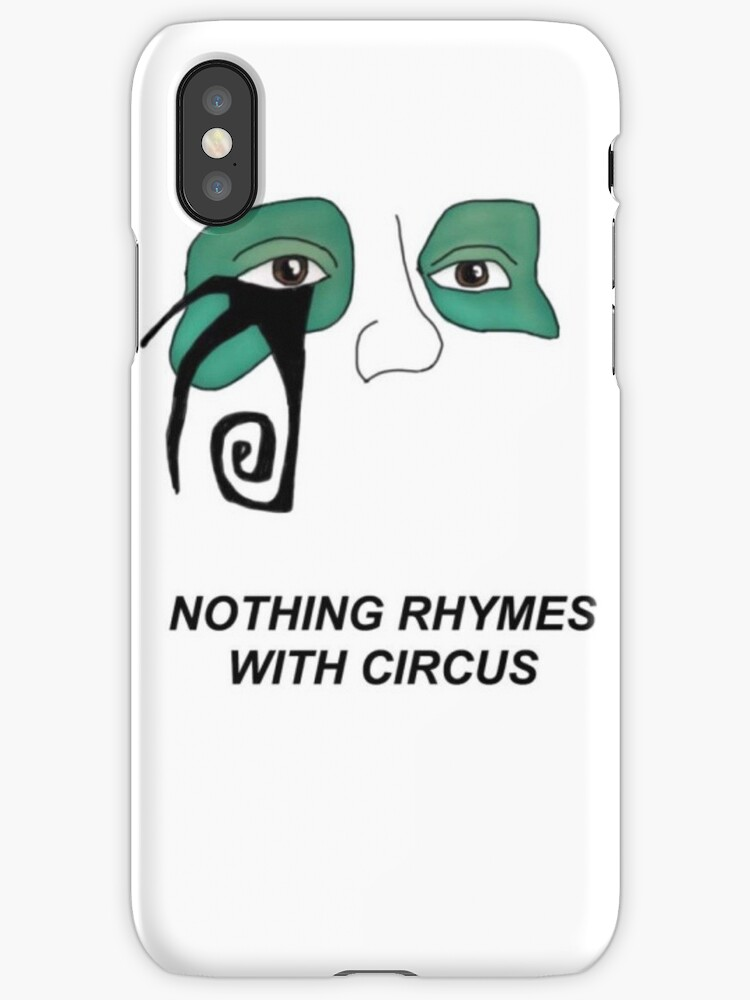 Nothing Rhymes With Circus  by vicesandvirtees