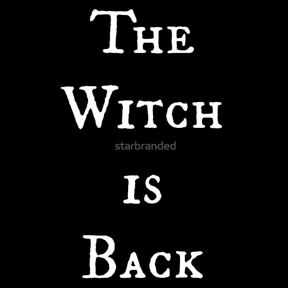 The Witch is Back by starbranded