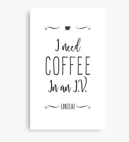 I need coffee in an I.V. Metal Print