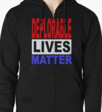 DEPLORABLE LIVES MATTER 1 Zipped Hoodie