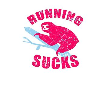 Running Sucks  Pink/Blue by billtetley