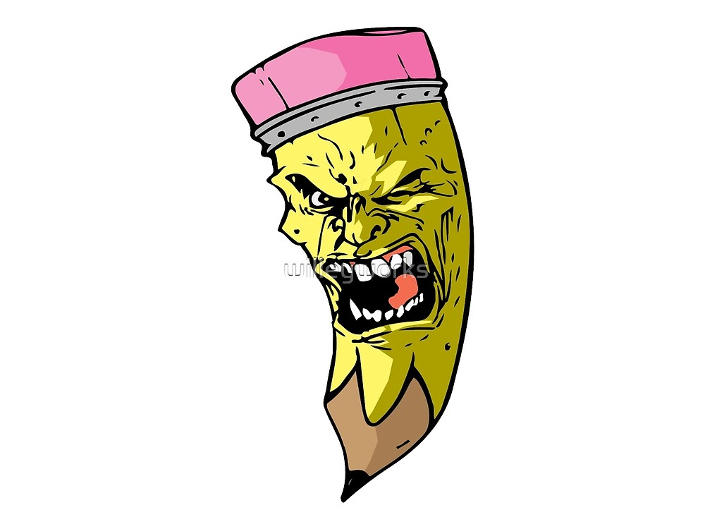ANGRY PENCIL STOOPID FACE by willeyworks