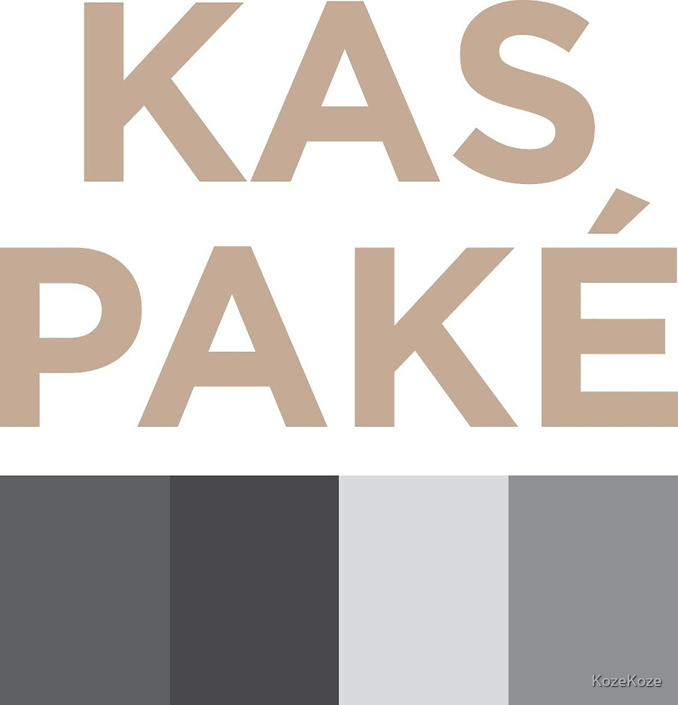 KAS PAKÉ by KozeKoze