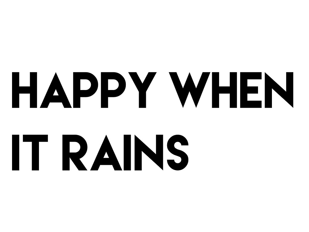 Happy When It Rains by okcoolhannah