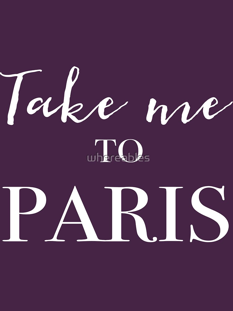 Take me to Paris by whereables