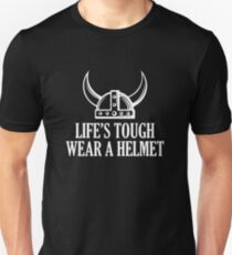 Life's Tough. Wear A Helmet T-Shirt