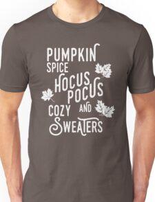 Pumpkin Spice, Hocus Pocus & Cozy Sweaters Unisex T-Shirt