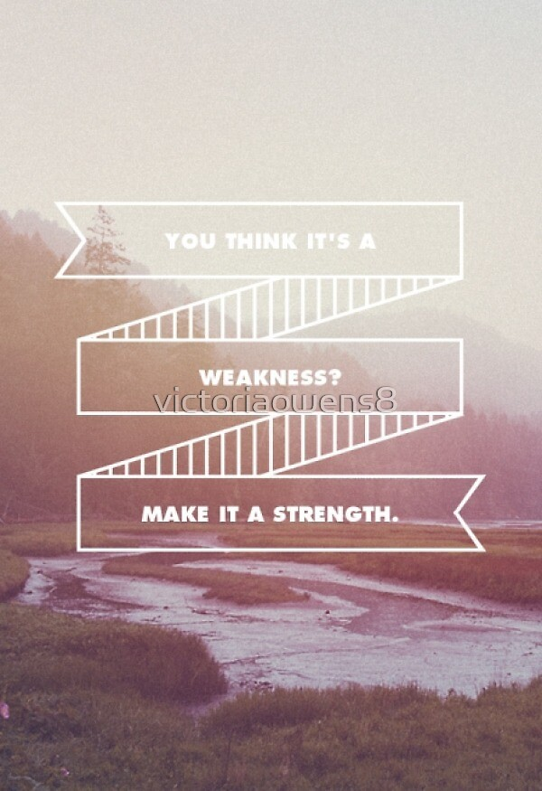 Castle Weakness Quote by victoriaowens8