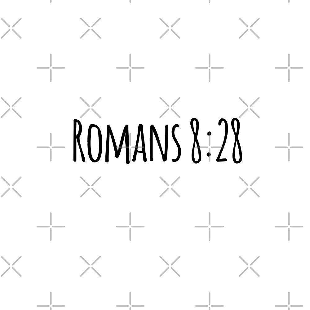 Romans 8:28 by Olivia Lee