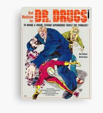 Bad Medicine for Dr Drugs Canvas Print