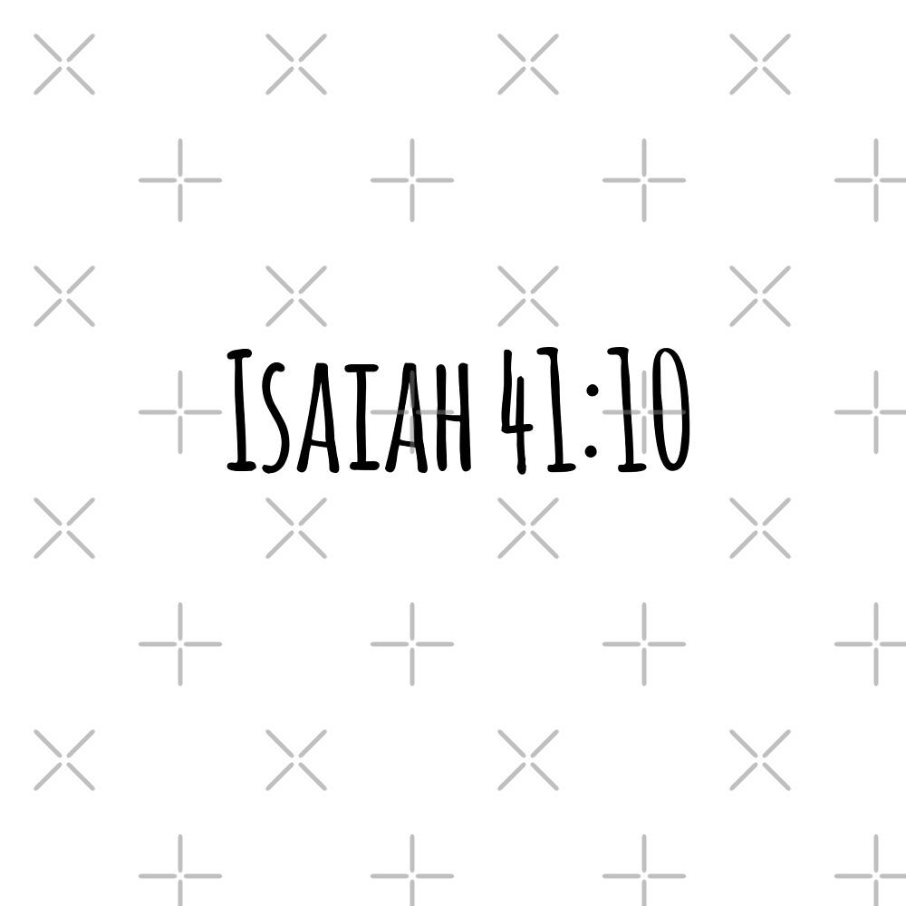 Isaiah 41:10 by Olivia Lee