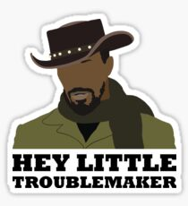 Hey little troublemaker. Sticker