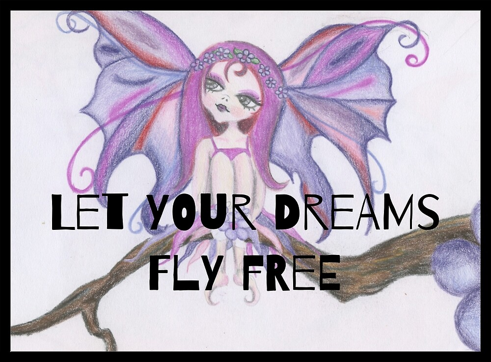 Let Your Dreams Fly Free  by BeckForestheart
