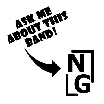 """Ask Me About This Band"" by new-gen"