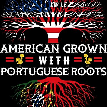 American Grown with Portuguese Roots by bluescript
