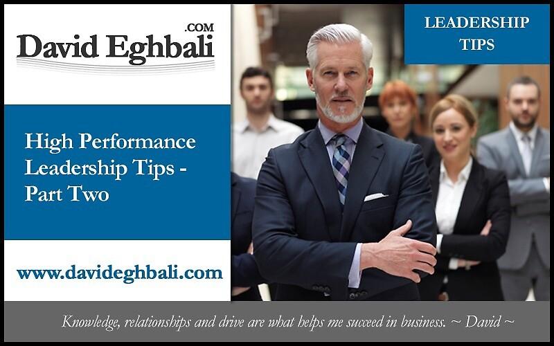 David Eghbali's Part-2 High Performance Leadership Tips by DavidEghbali
