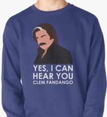 Yes, I can hear you Clem Fandango. Pullover