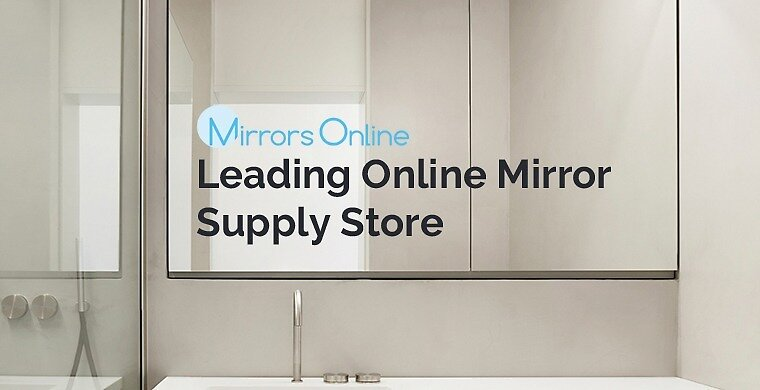 Mirrors Online - Leading Online Mirror Supply Store by Mirrors Online
