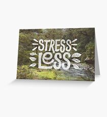 Stress Less Greeting Card