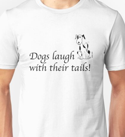 Deefa dogs - Dogs laugh with their tails T-Shirt