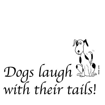 Deefa dogs - Dogs laugh with their tails by Mindreader