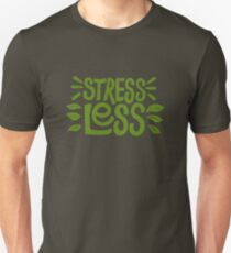 Stress Less Unisex T-Shirt