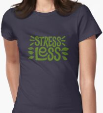 Stress Less Womens Fitted T-Shirt