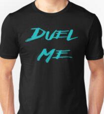 DUEL ME Unisex T-Shirt