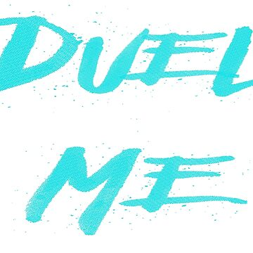 DUEL ME by Sticktastic