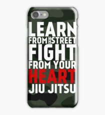 LEARN from the street FIGHT from your HEART Jiu Jitsu iPhone Case/Skin