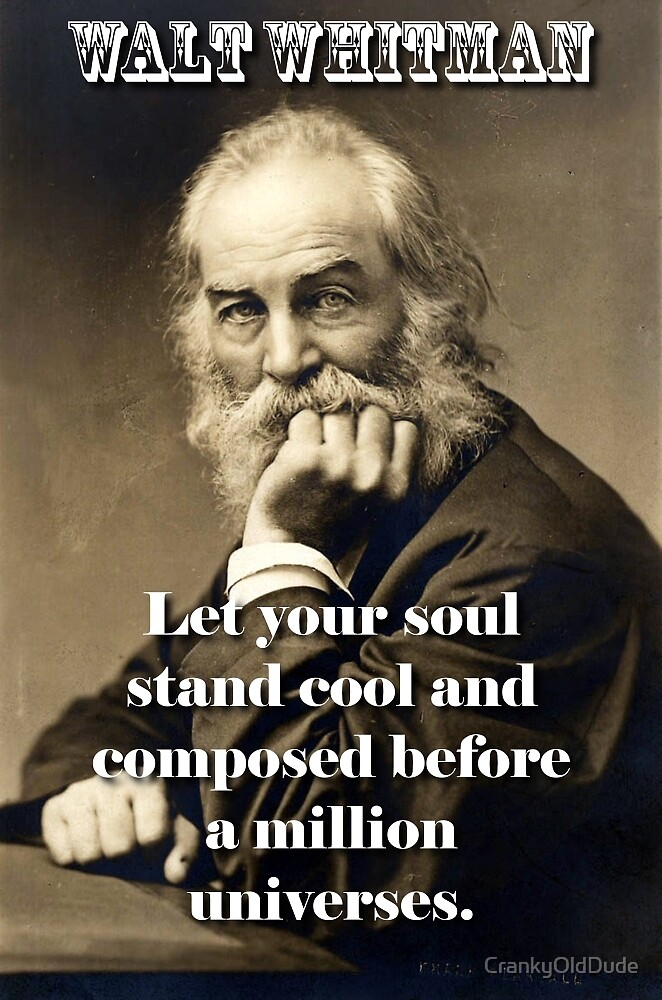 Let Your Soul Stand Cool - Whitman by CrankyOldDude