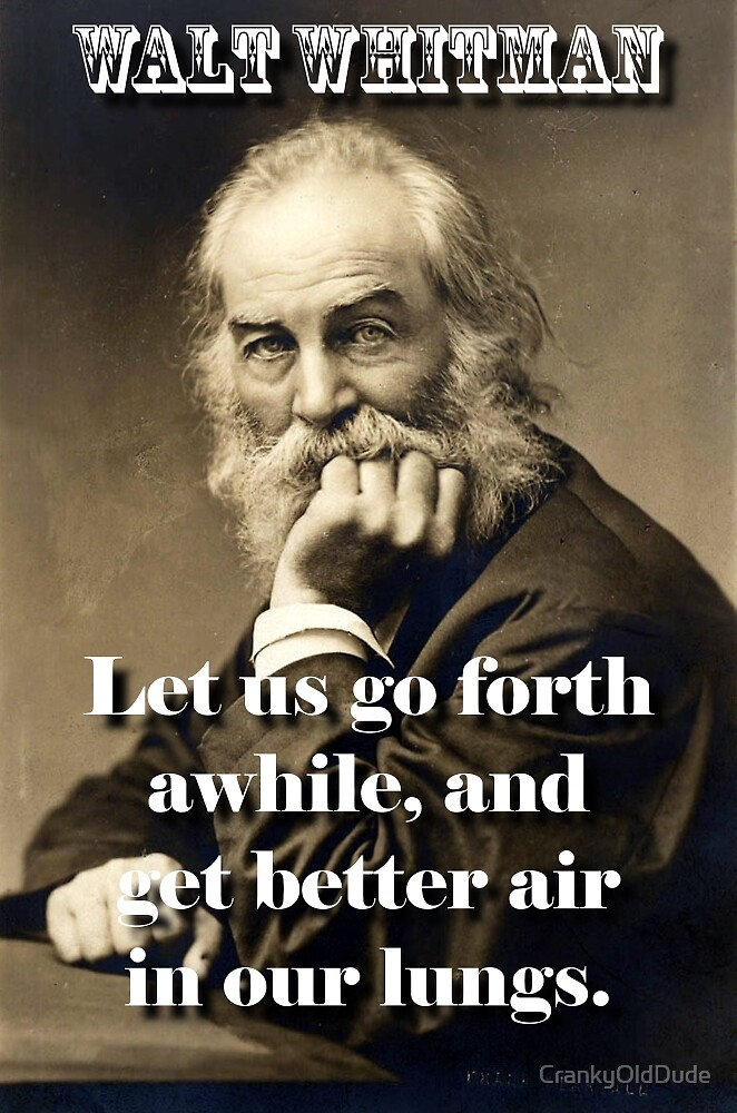 Let Us Go Forth Awhile - Whitman by CrankyOldDude