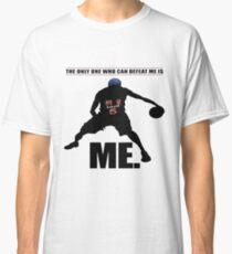 The Only One Who Can Defeat Me Classic T-Shirt
