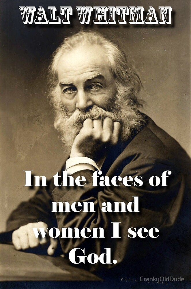 In The Faces Of Men And Women - Whitman by CrankyOldDude