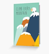 Sound of music - climb every mountain Greeting Card