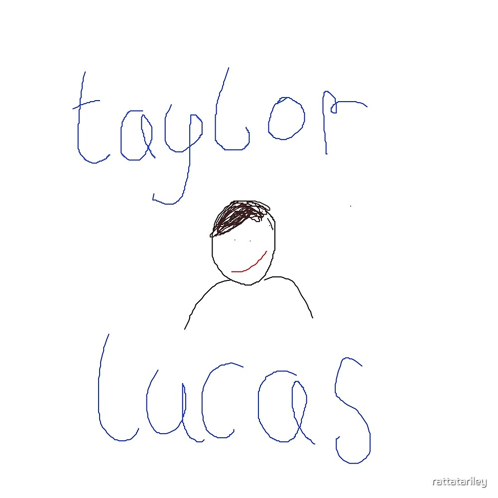 Best Taylor Lucas Merch by rattatariley