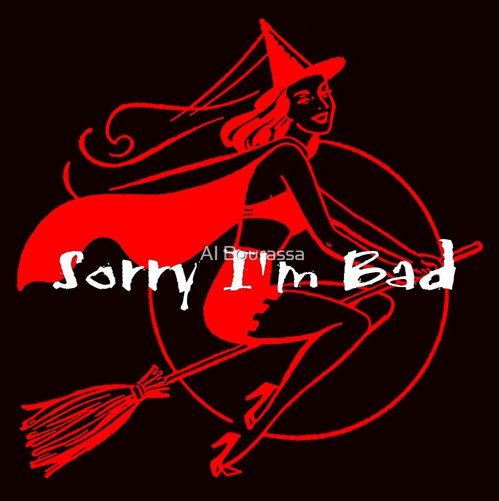 Sorry I'm Bad by Al Bourassa